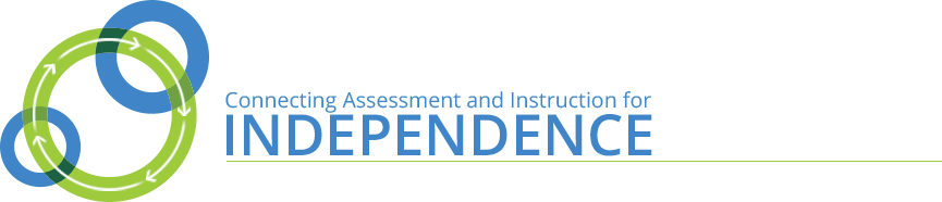 Connecting Assessment and Instruction for Independence